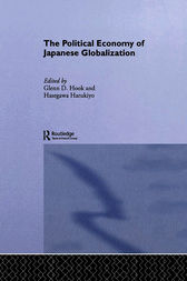 The Political Economy of Japanese Globalisation