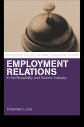 Employment Relations in the Hospitality and Tourism Industries by Rosemary Lucas