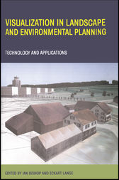Visualization in Landscape and Environmental Planning by Ian Bishop