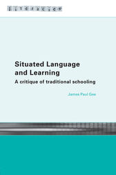 Situated Language and Learning by James Paul Gee