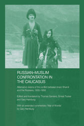 Russian-Muslim Confrontation in the Caucasus by Gary Hamburg