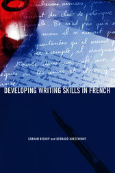 Developing Writing Skills in French by Graham Bishop