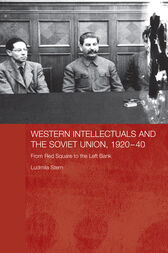 Western Intellectuals and the Soviet Union, 1920-40 by Ludmila Stern