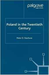 Poland in the Twentieth Century by Peter D. Stachura