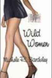 Wild Women by Michele R. Bardsley