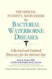 The Official Patient's Sourcebook on Bacterial Waterborne Diseases by James N. Parker