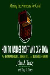 How to Manage Profit and Cash Flow by John A. Tracy