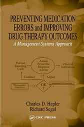 Preventing Medication Errors and Improving Drug Therapy Outcomes by Charles D. Hepler
