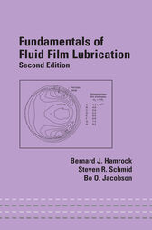 Fundamentals of Fluid Film Lubrication by Bernard J. Hamrock