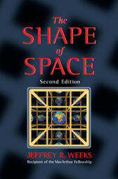 The Shape of Space by Jeffrey R. Weeks