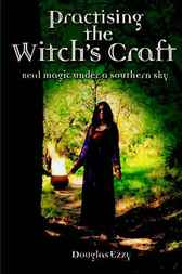 Practising the Witch's Craft by Douglas Ezzy