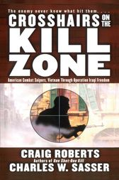 Crosshairs on the Kill Zone by Charles W. Sasser