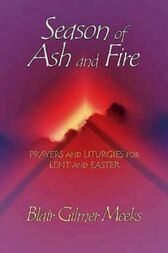 Season of Ash and Fire by Blair Gilmer Meeks