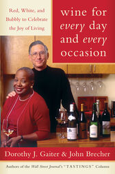Wine for Every Day and Every Occasion by Dorothy J. Gaiter