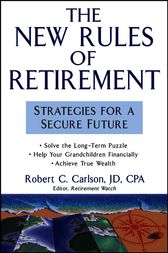 The New Rules of Retirement by Robert C. Carlson