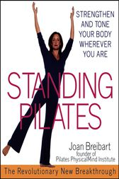 Standing Pilates by Joan Breibart