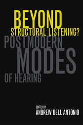 Beyond Structural Listening? by Andrew Dell'Antonio