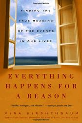 Everything Happens for a Reason by Mira Kirshenbaum