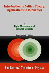 Introduction to Soliton Theory: Applications to Mechanics by Ligia Munteanu