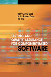 Testing and Quality Assurance for Component-Based Software by Jerry Gao