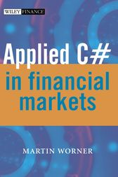 Applied C# in Financial Markets by Martin Worner