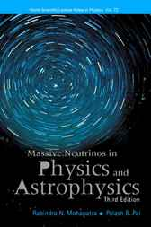Massive Neutrinos In Physics And Astrophysics by Rabindra N. Mohapatra