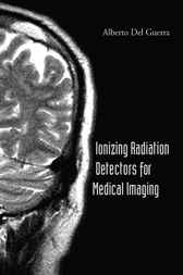 Ionizing Radiation Detectors For Medical Imaging by Alberto Del Guerra