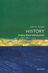 History: A Very Short Introduction by John Arnold