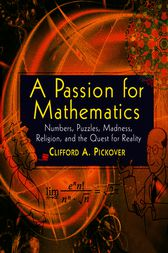 A Passion for Mathematics by Clifford A. Pickover