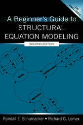 A Beginner's Guide to Structural Equation Modeling by Randall E. Schumacker