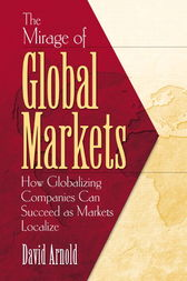 The Mirage of Global Markets by David Arnold