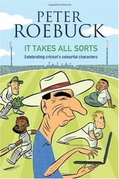 It Takes All Sorts by Peter Roebuck