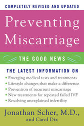 Preventing Miscarriage Rev Ed by Jonathan Scher