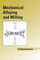 Mechanical Alloying And Milling by Cury Suryanarayana