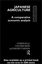 Japanese Agriculture:A Comparative Economic Analysis