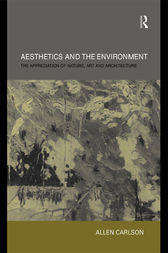 Aesthetics and the Environment by Allen Carlson