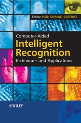 Computer-Aided Intelligent Recognition Techniques and Applications by Muhammad Sarfraz