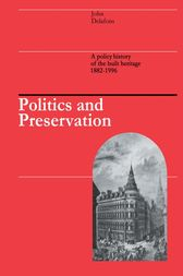 Politics and Preservation by John Delafons