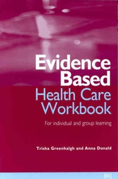 Evidence-Based Health Care Workbook by Trisha Greenhalgh
