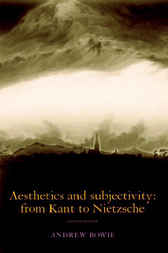 Aesthetics and Subjectivity by Andrew Bowie
