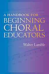 A Handbook for Beginning Choral Educators