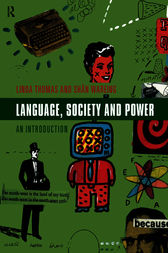 Language, Society and Power by Linda Thomas
