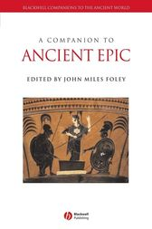 A Companion to Ancient Epic by John Miles Foley