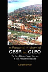 A Personal History Of Cesr And Cleo by Karl Berkelman