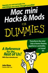 Mac mini Hacks & Mods For Dummies by John Rizzo