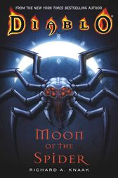 Diablo: Moon of the Spider by Richard A. Knaak