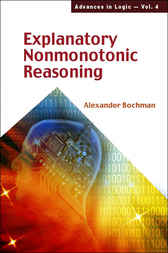 Explanatory Nonmonotonic Reasoning by Alexander Bochman