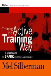 Training the Active Training Way by Melvin L. Silberman