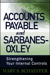 Accounts Payable and Sarbanes-Oxley by Mary S. Schaeffer