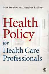 Health Policy for Health Care Professionals by Peter L Bradshaw